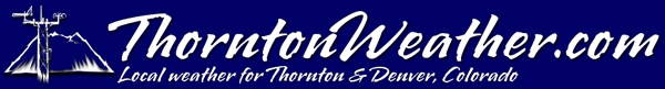 ThorntonWeather.com - Thornton and Denver, Colorado weather and news.